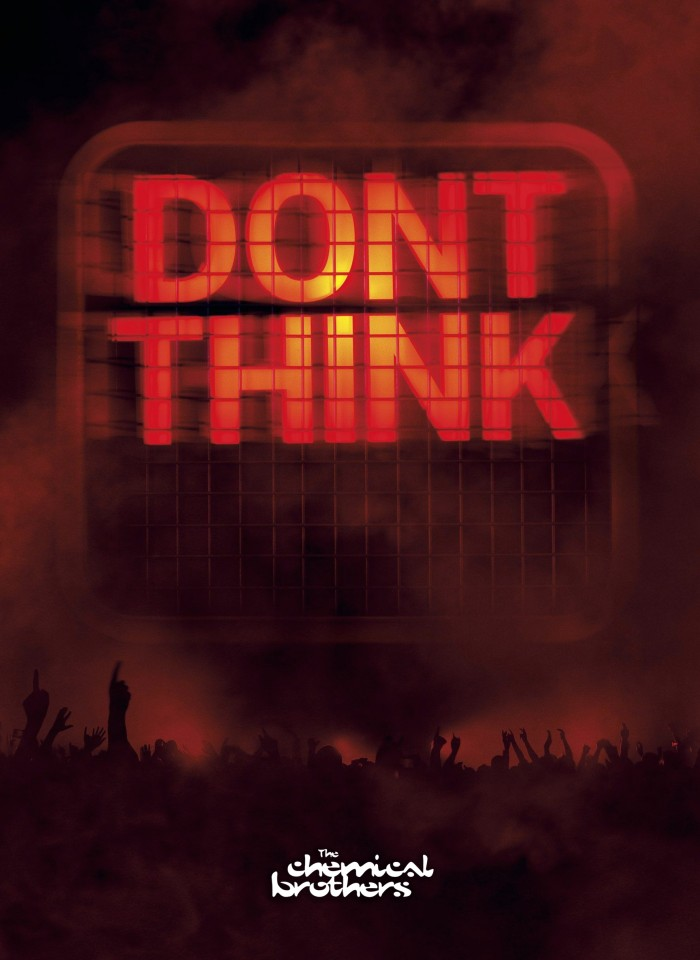 Постер The Chemical Brothers - Don't Think - Кемикал бразерс - Не думай