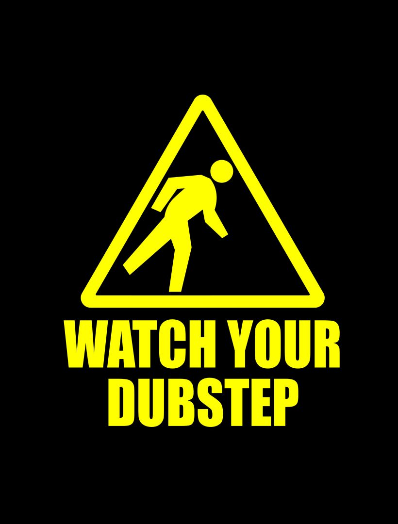 Постер Watch Your Dubstep - Узрите Ваш Дабстеп