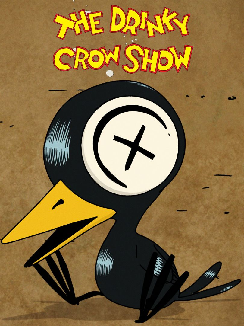 Постер The Drinky Crow Show - Шоу пьяного Ворона